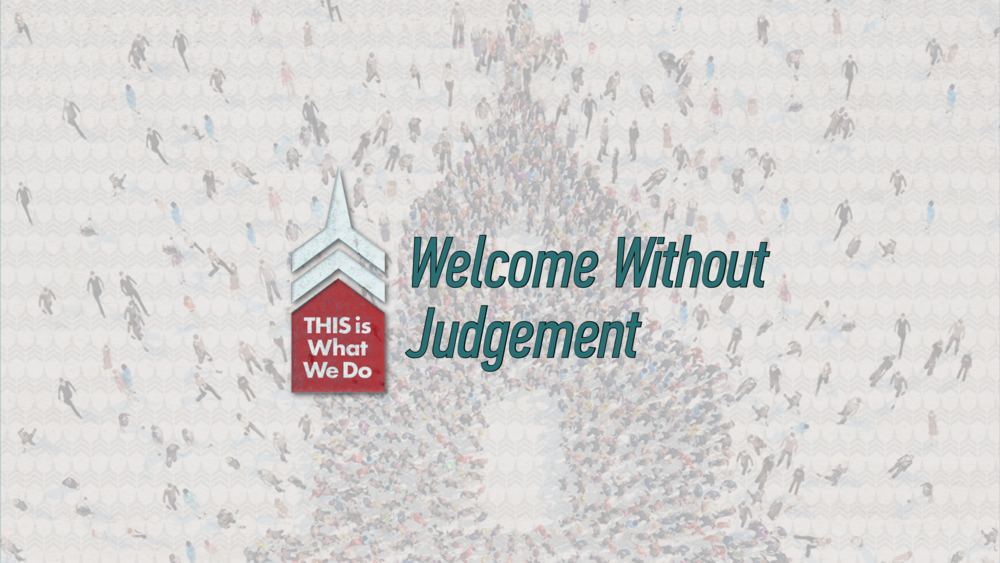 20170108 Welcome Without Judgment.png