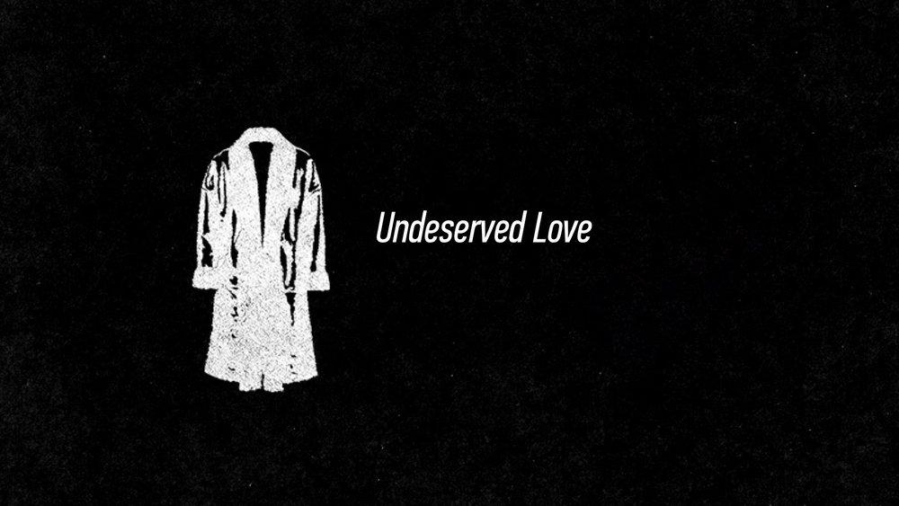 20160605 Undeserved Love.jpg