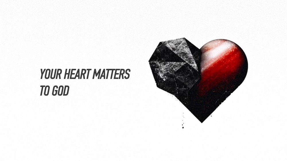 20160320 Your Heart Matters to God.jpg