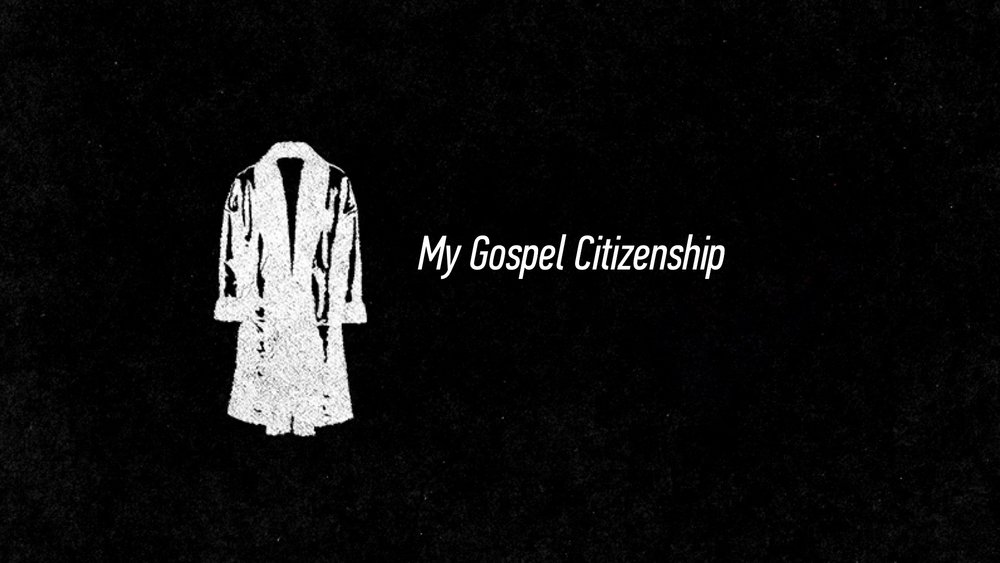 20160529 My Gospel Citizenship.jpg