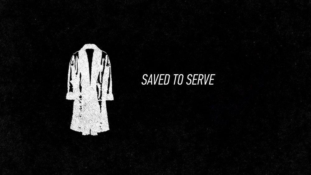 20160403 Saved to Serve.jpg