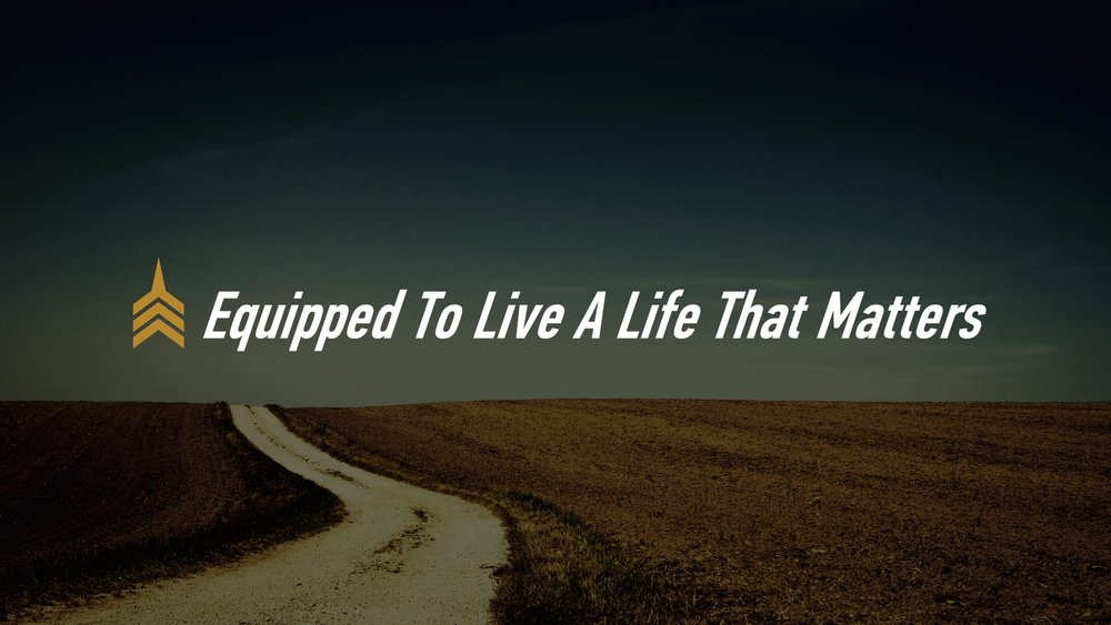 20181021 Equipped To Live A Life That Matters.JPG