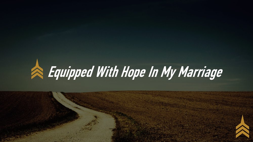 20181118 Equipped With Hope In My Marriage.JPG