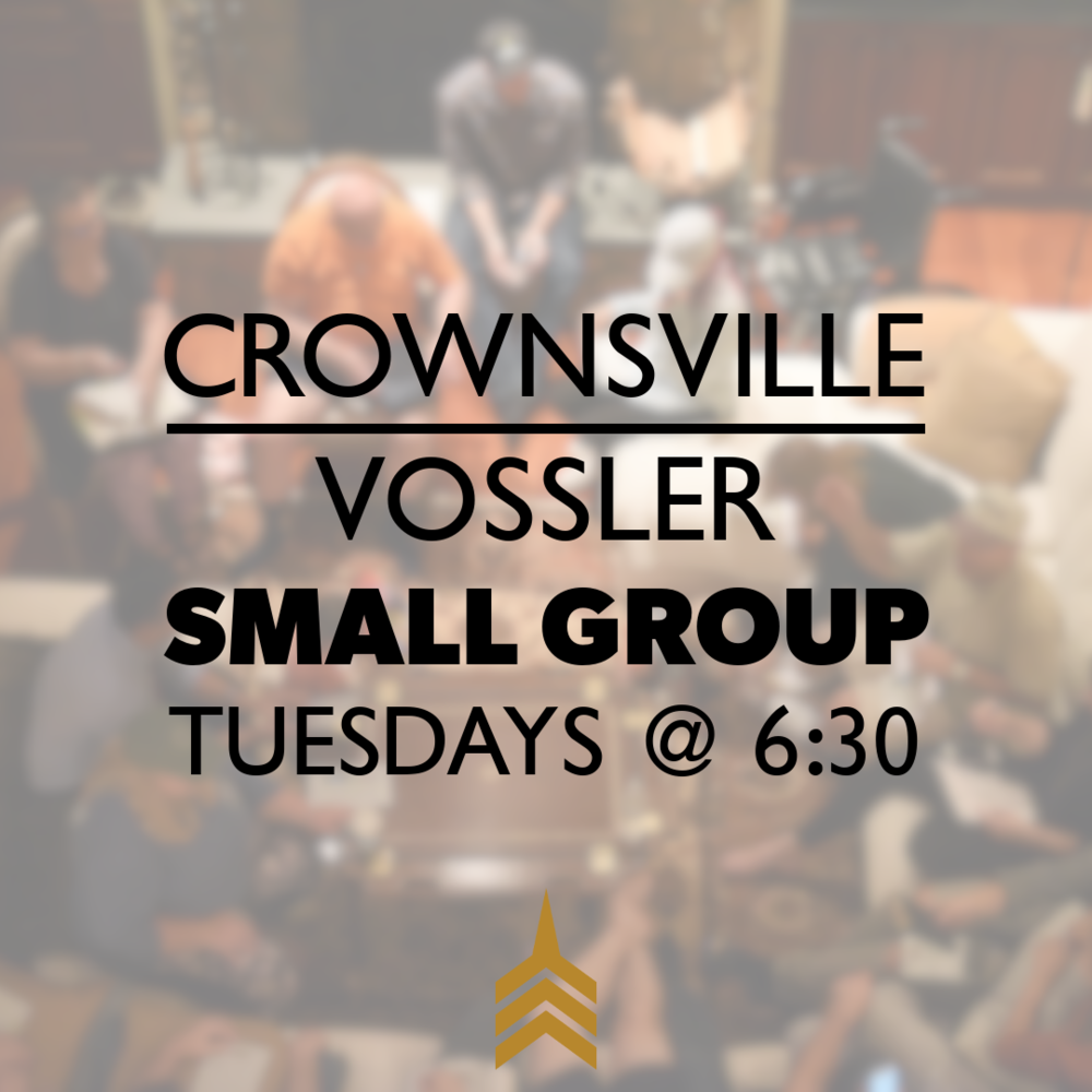 2019 CROWNSVILLE-VOSSLER Small Groups 1080x1080.png