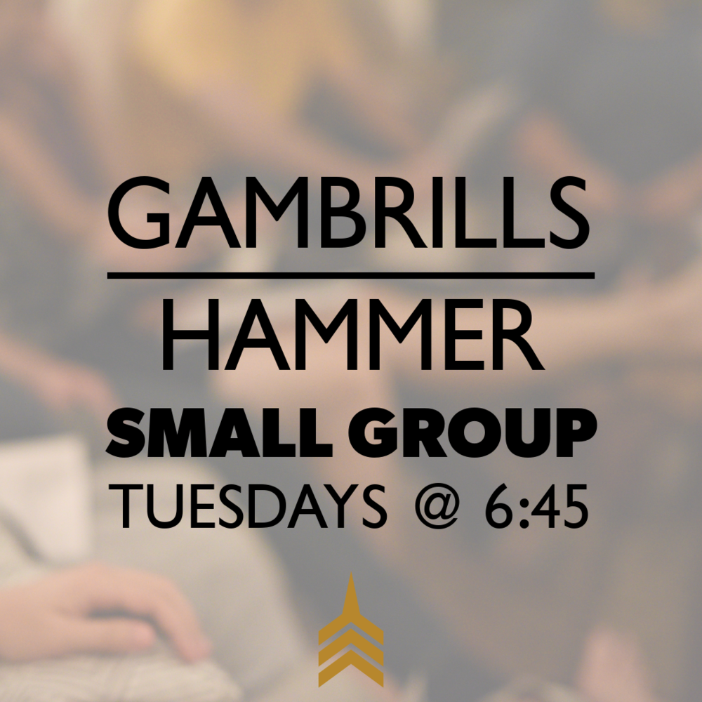 2019 GAMBRILLS-HAMMER Small Groups 1080x1080.png