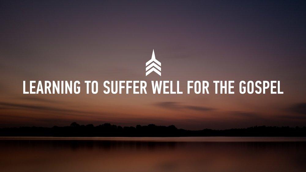 20190210 LEARNING TO SUFFER WELL FOR THE GOSPEL.JPG