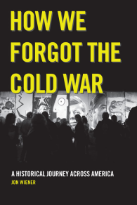 How We Forgot the Cold War cover
