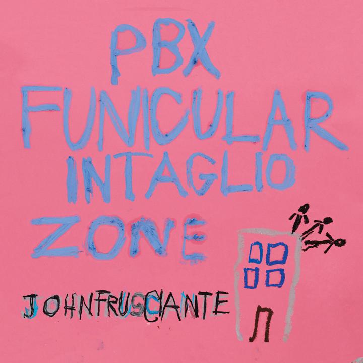 john_frusciante_pbx_funicular_intaglio_zone.jpg