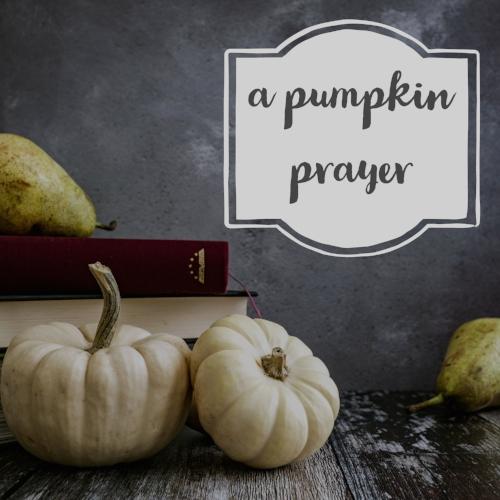 1a pumpkin prayer.jpg