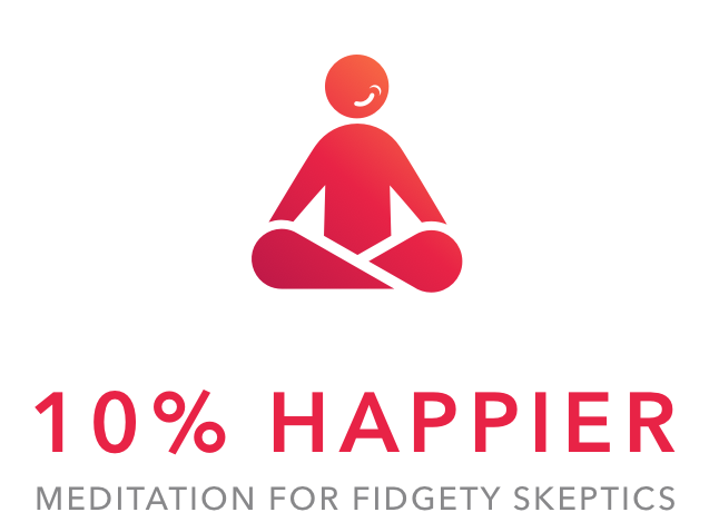 10% Happier meditations + podcast