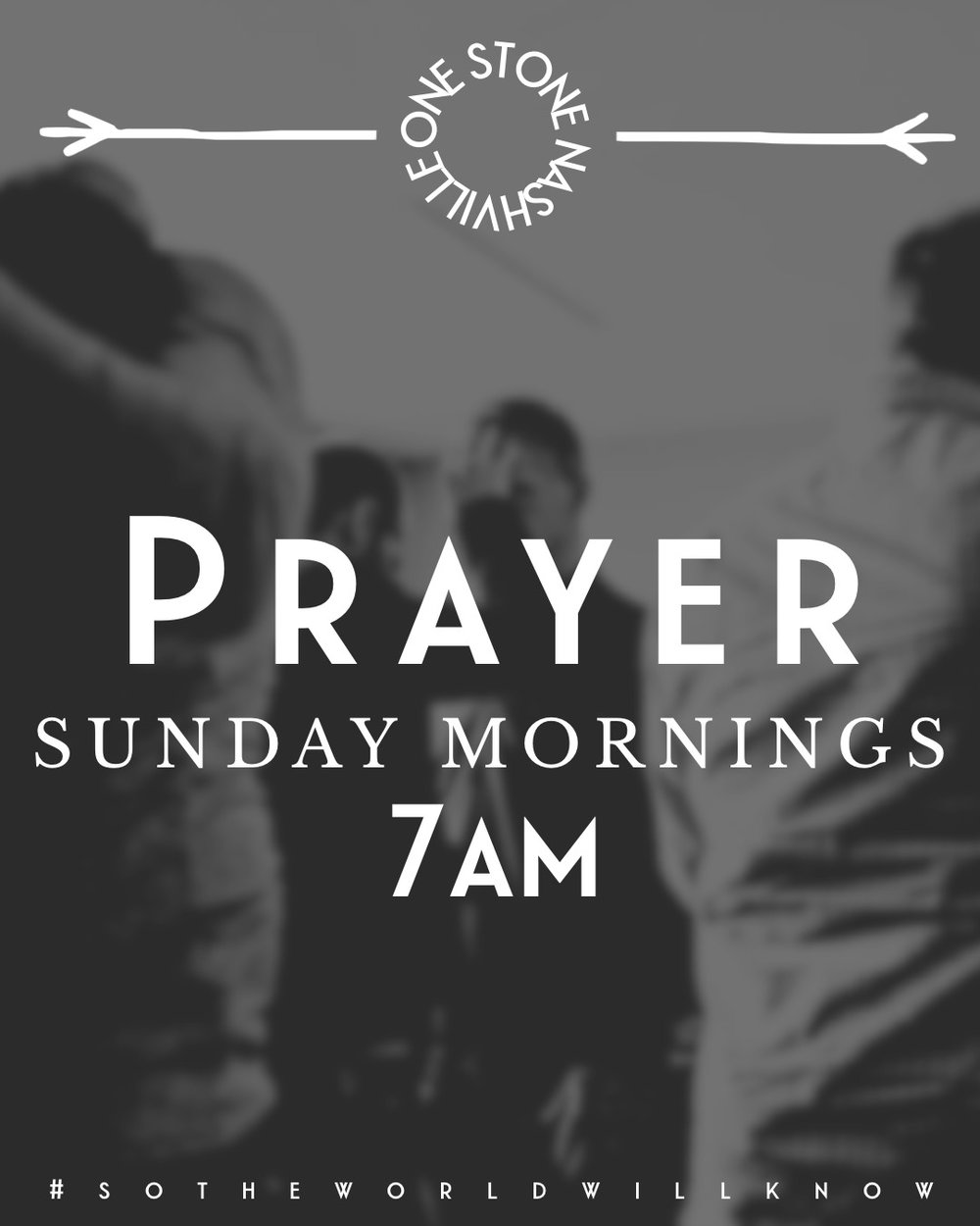 Prayer - Join us this week, 7:00AM at One Stone as we spend time praying and interceding for the hearts of those who will be attending the service, as well as our community. It's a powerful time you don't want to miss!