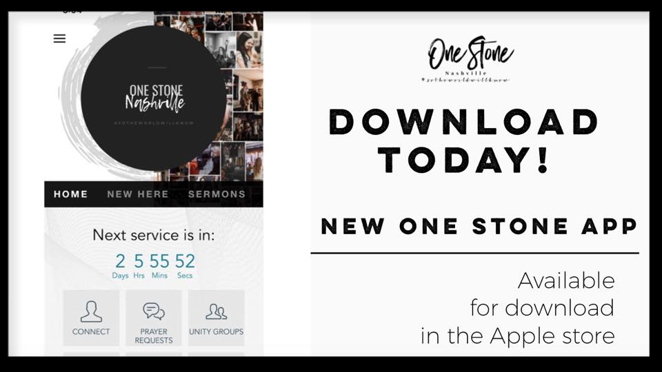 app available now! - Stay up to date on what's happening at One Stone. Follow along with the sermon using the built in Bible with all of the translations, submit prayer requests, sign up for a Unity Group, and more! The app is available for download now directly from the App Store or Google Play.