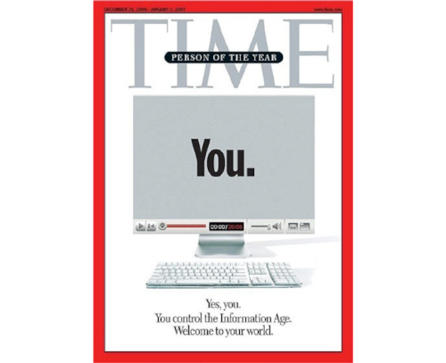 "The 2006 Time's Cover revealing that the Person of the Year was ""You"""