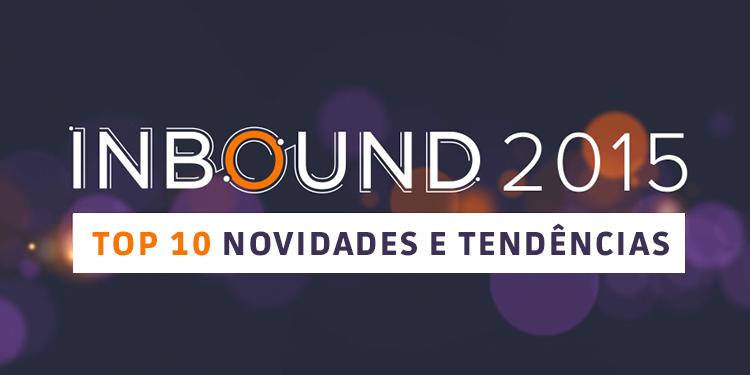 INBOUND 2015 - TOP 10 novidades e tendências