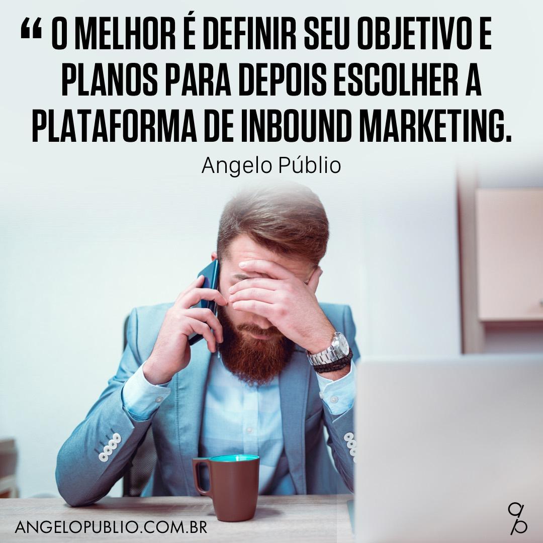 O melhor é definir seu objetivo e planos para depois escolher a plataforma de Inbound Marketing.