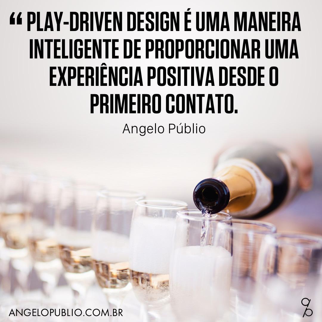 Play-Driven Design é uma maneira inteligente de proporcionar uma experiência positiva desde o primeiro contato.