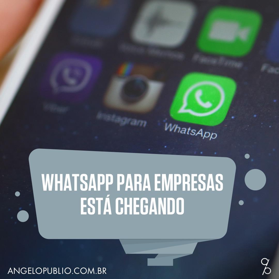 WhatsApp para Empresas está chegando - Compartilhe a imagem nas Redes Sociais: