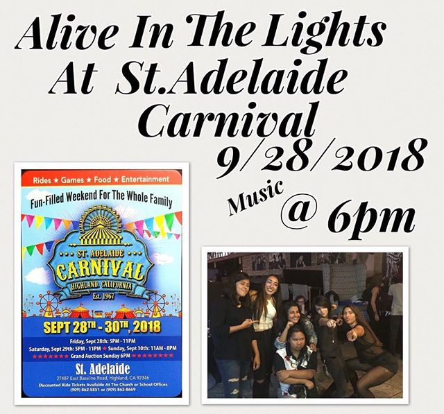 Come on down to Highland, CA tomorrow for St. Adelaide Carnival show starts at 6pm. 6:00-6:30 Richardson Jazz Band 6:30-6:45 Richardson Rock Band 6:45-7:15 TMW 7:15 Man on Fire 7:45-8:30 ALIVE IN THE LIGHTS 8:30 Soul Pointe See you there! #sanbernardino #inlandempire #aitl #allgirlrockband #fhfshow