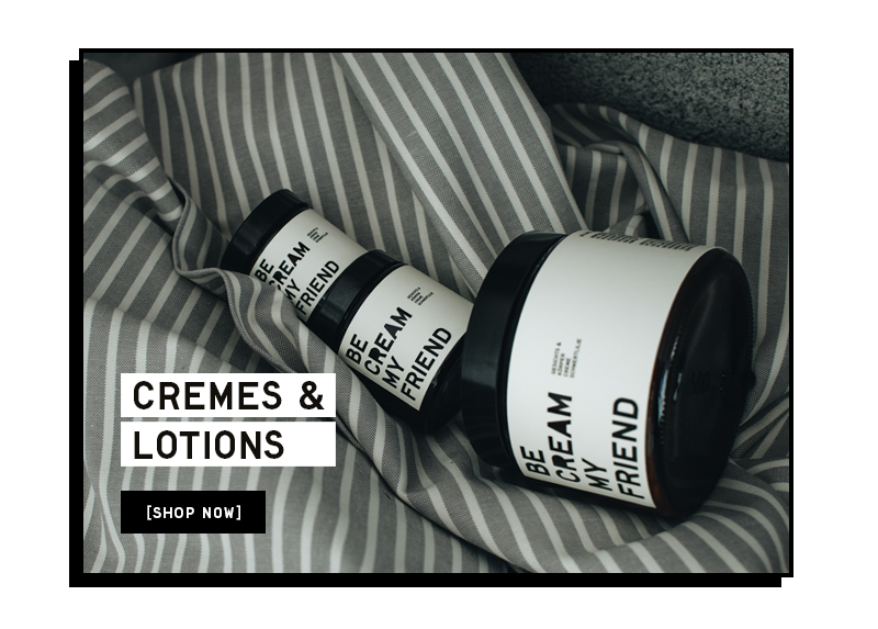 Cremes & Lotions