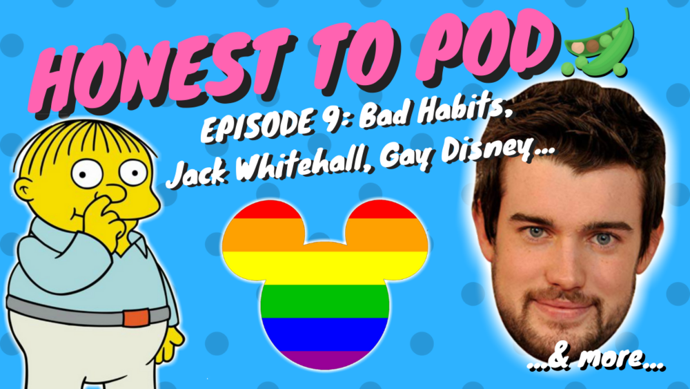 gay disney — EPISODES — Honest To Pod