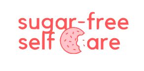 Sugar-Free Self-Care