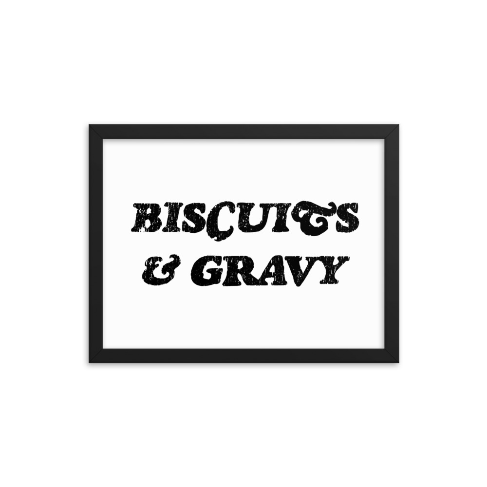 Biscuits & Gravy Framed Poster