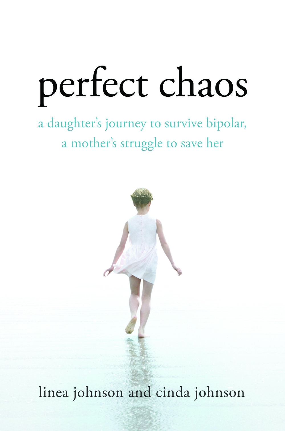 Perfect Chaos - The Johnsons were a close and loving family living in the Seattle area - two parents, two incomes, two bright and accomplished daughters. They led busy lives filled with music lessons, college preparation, career demands, and laughter around the dinner table. Then the younger daughter, Linea, started experiencing crippling bouts of suicidal depression. Multiple trips to the psych ward resulted in a diagnosis of bipolar disorder, and it took many trial runs of drugs and ultimately electroshock therapy to bring Linea back. But her family never gave up on her. And Linea never stopped trying to find her way back to them.Perfect Chaos is the story of a mother and daughter's journey through mental illness towards hope. From initial worrying symptoms to long sleepless nights to cross-country flights and the slow understanding and rebuilding of trust, Perfect Chaos tells Linea and Cinda's harrowing and inspiring story, of an illness that they conquer together every day. It is the story of a daughter's courage, a mother's faith, and the love that carried them through the darkest times.Purchase Perfect Chaos here.