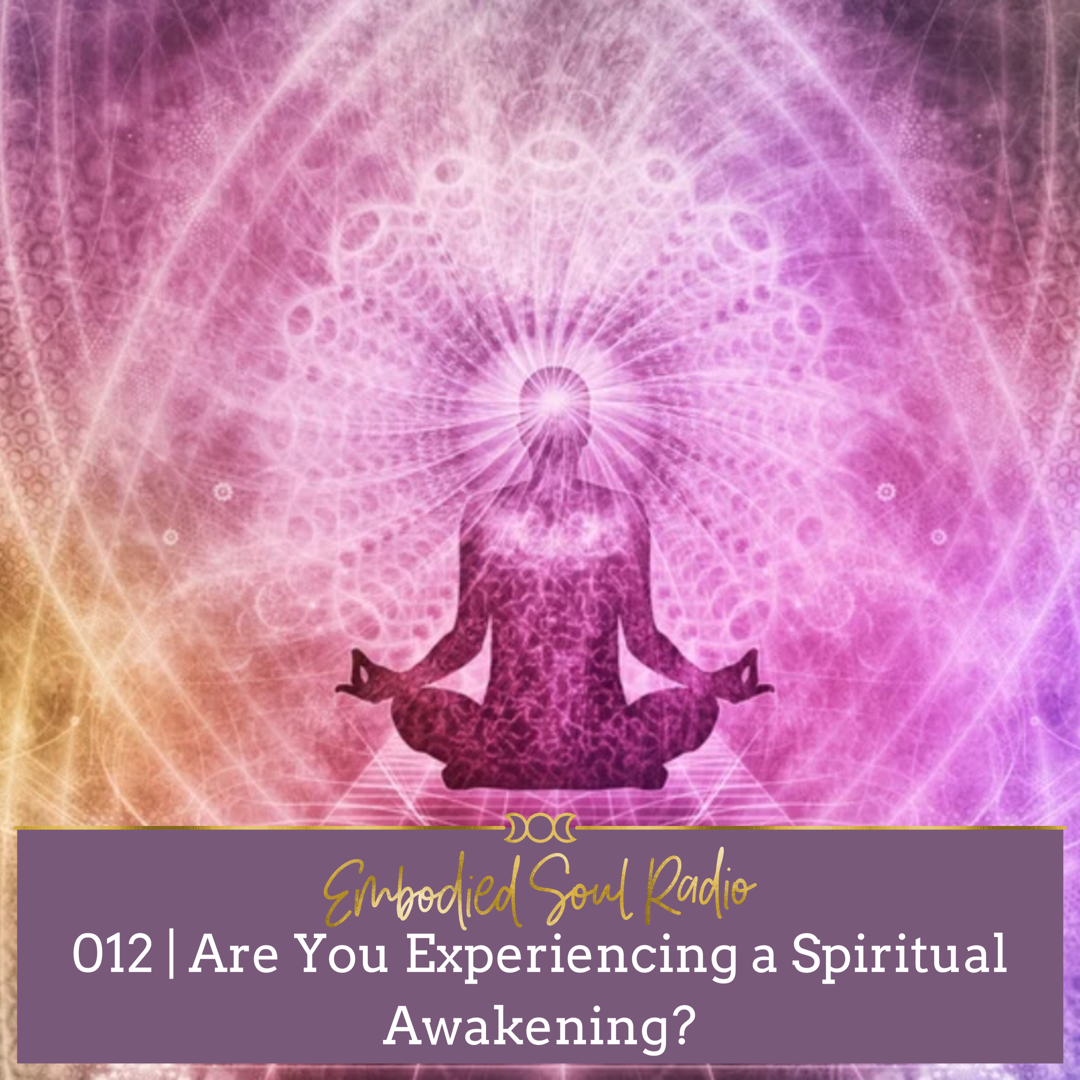 012 | Are You Experiencing a Spiritual Awakening? — Sarah