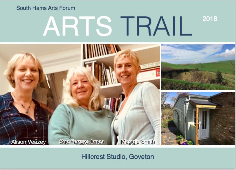- South Hams Arts Forum Arts Trail with Maggie Smith and Sue Farrow-Jones at Hillcrest Studio, Goveton, Kingsbridge13 - 28 October 2018