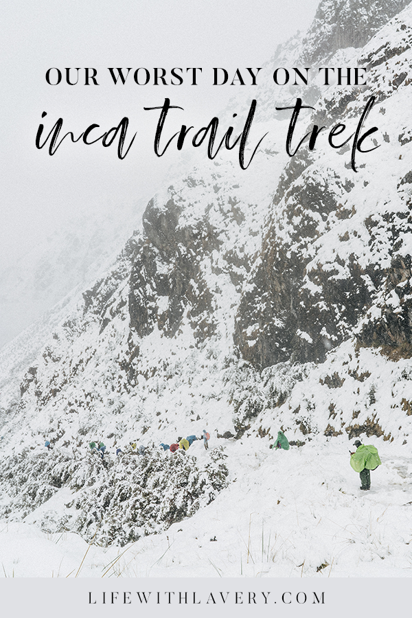 Snowstorm on the Inca Trail in Peru | Trekking Tips and Packing List for Inca Trail to Machu Picchu Travel Blog
