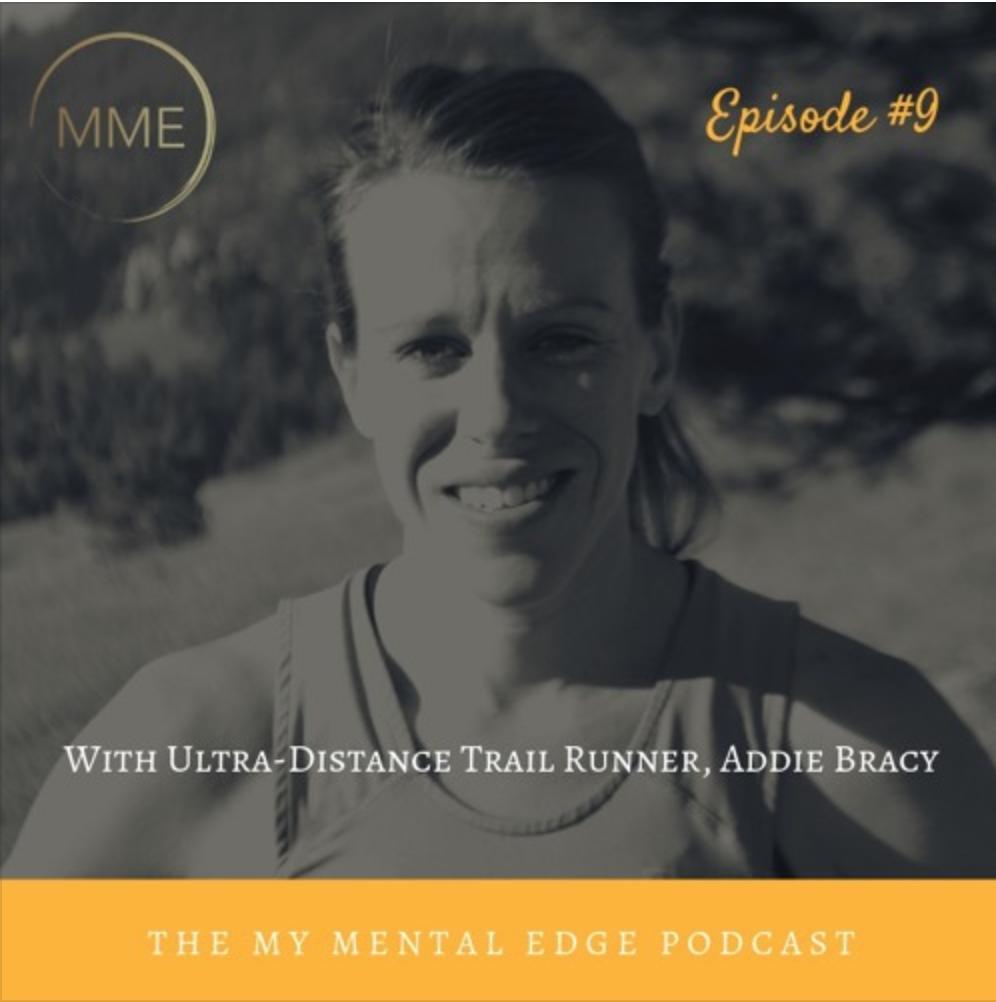 My mental edge podcast - episode 9 Ultra distance runner addie bracy - https://soundcloud.com/user-309742641/episode-9-ultra-distance-trail-running-with-addie-bracy