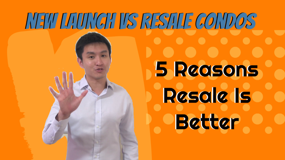 New Launch Vs Resale Condos (5 Reasons Why Resale Is Better) - YT Thumbnail.png