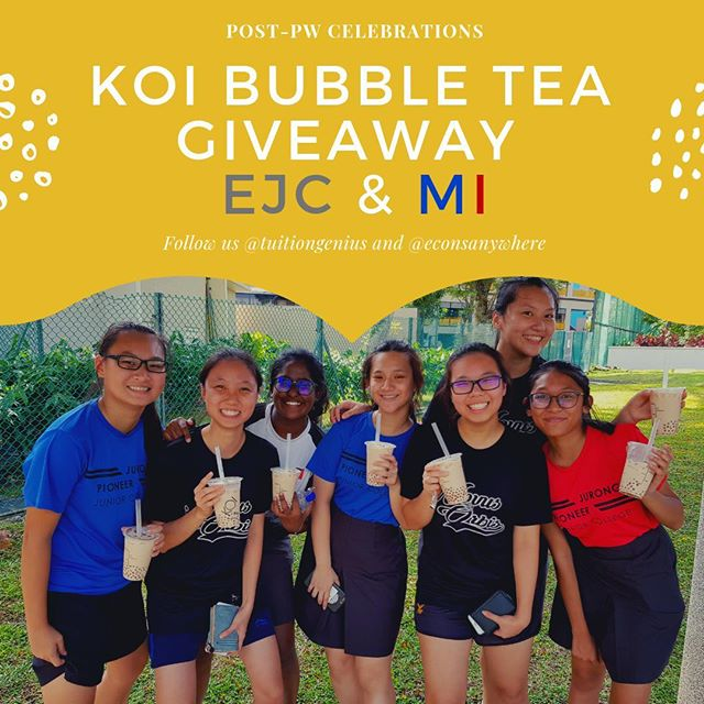 "Isn't it nice that PW is finally over? How about some bubble tea to celebrate.  This coming week (19 Nov - 23 Nov), we are going to EJC & MI to give out free KOI Bubble Tea. How will we go about doing it?  1) It will be a surprise visit (due to crowd control issue, we don't want students to start queuing outside the school, jamming up the area causing safety issues + your school will be super unhappy with us, we want it to be a co-ordial and peaceful event) - we will post in IG Story when we come so you can ask your friends to come out and collect. 2) Students will need to show us their IG profile that they have followed us on IG & tagged their friends on our posts. Students who have not followed us & tagged their friends in our posts will not be eligible.  How to be ready / eligible for our KOI giveaway when we make our surprise visit?  TWO simple steps!  1) Make sure you follow @tuitiongenius & @econsanywhere on Instagram  2) Go look for our ""Holiday Crashcourse"" post, in the comments section, tag 5 friends who take Economics and ask them to follow us on Instagram @tuitiongenius & @econsanywhere"