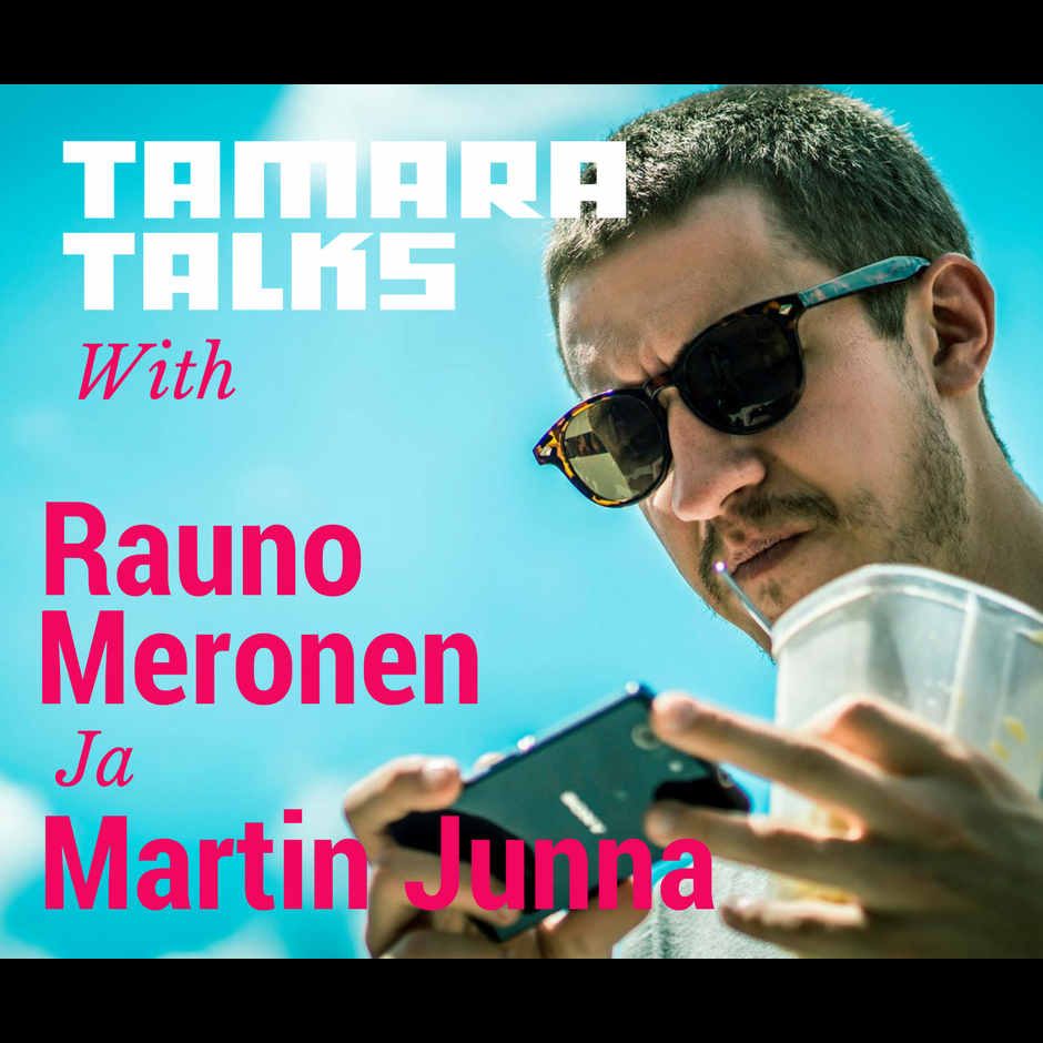 tamara_podcast-rauno meronen ja martin junna.png