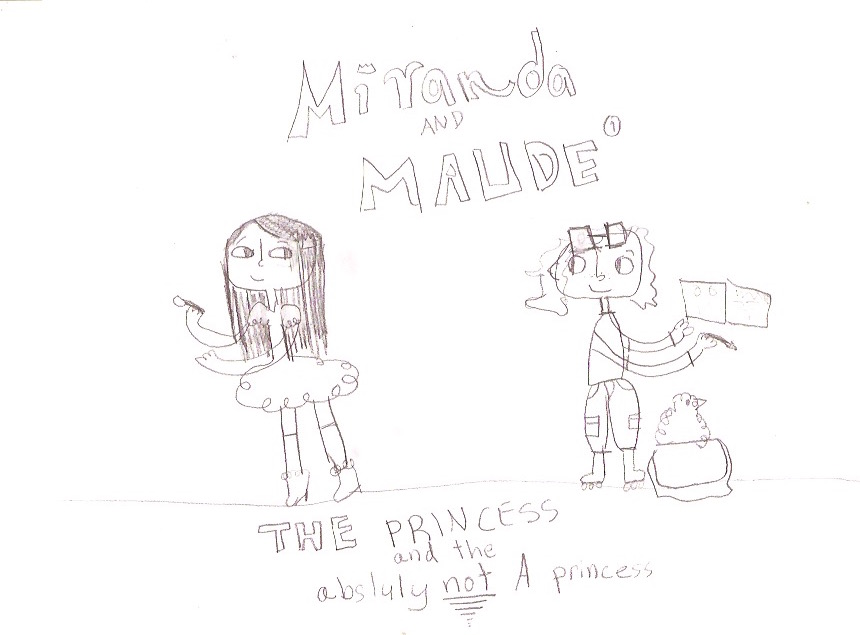 Miranda and Maude , by Amelia, age 7
