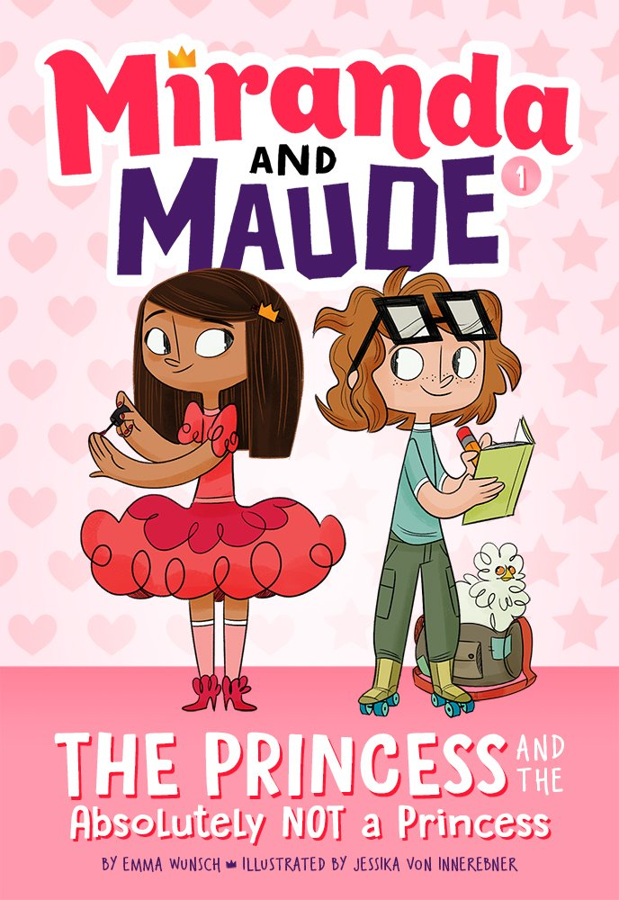 The Princess and the Absolutely NOT A Princess , available August 7, 2018.