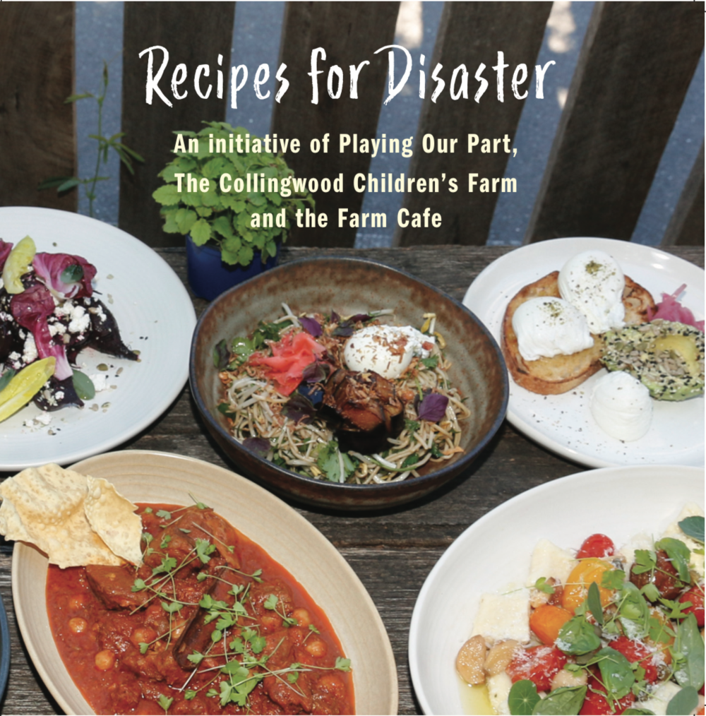 Recipes for Disaster - Inspired by the lived experience of a close friend of the Playing Our Part committee, Recipes for Disaster features 8 seasonal recipes by the Farm Cafe's Head Chef Travis Welch plus several basic recipes. It will also include an original Recipe for Disaster, a delicious pasta sauce made from low-cost ingredients and the Farm Cafe gnocchi with plot grown potatoes and salad.