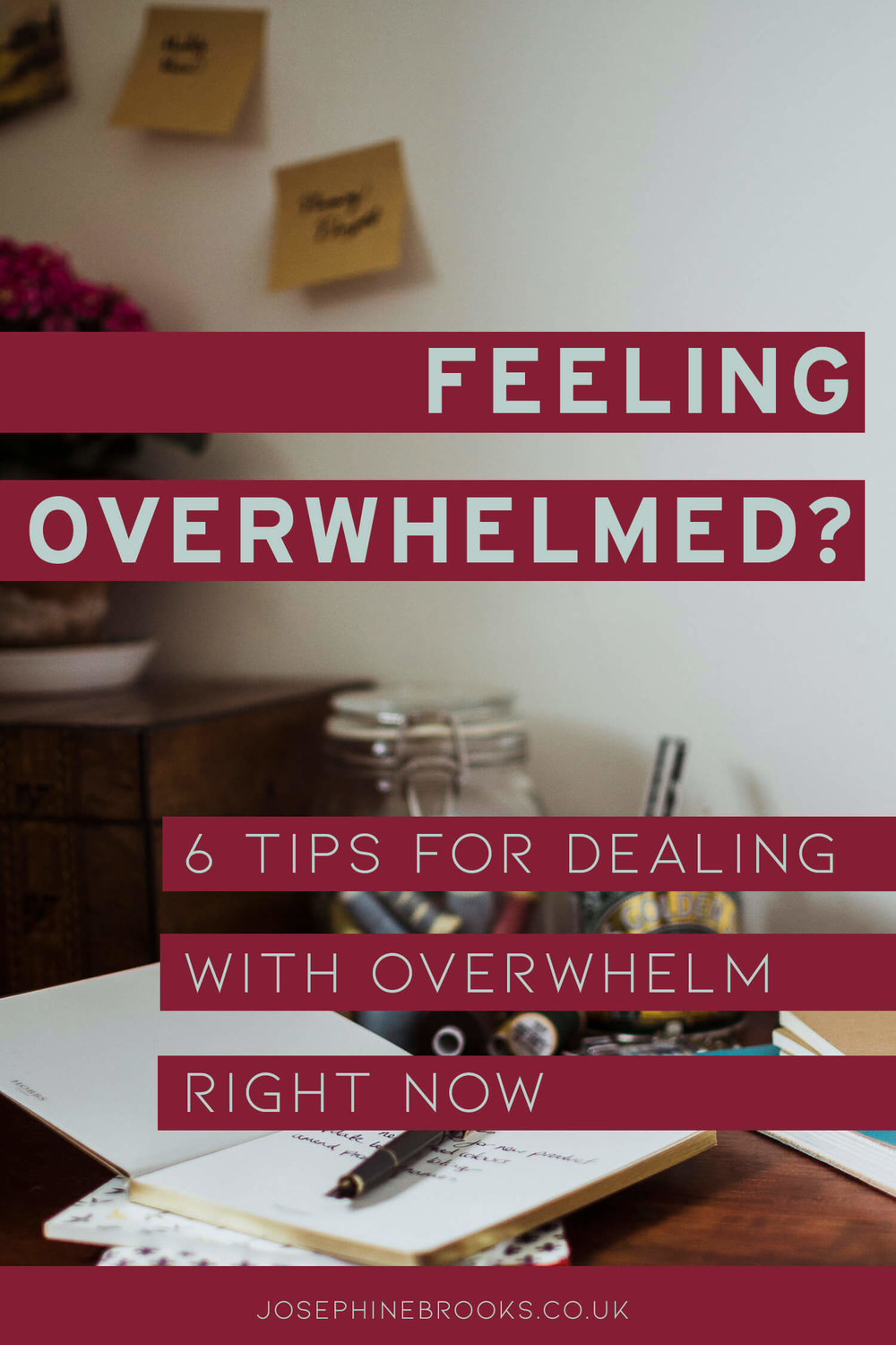 Feeling overwhelmed? Tips for dealing with overwhelm right now, managing your overwhelm, Overwhelmed feelings? How to manage overwhelm