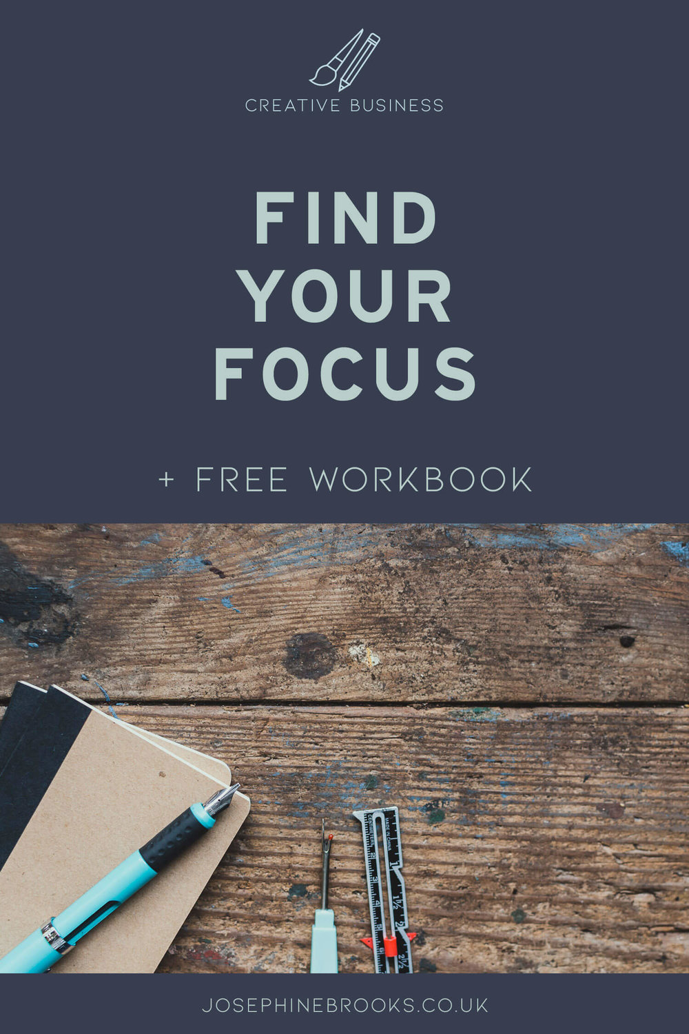 Find Your Focus - Free Workbook for makers and designers, too many ideas? Here's how to find your focus, How to beat overwhelm, how to choose your ideas