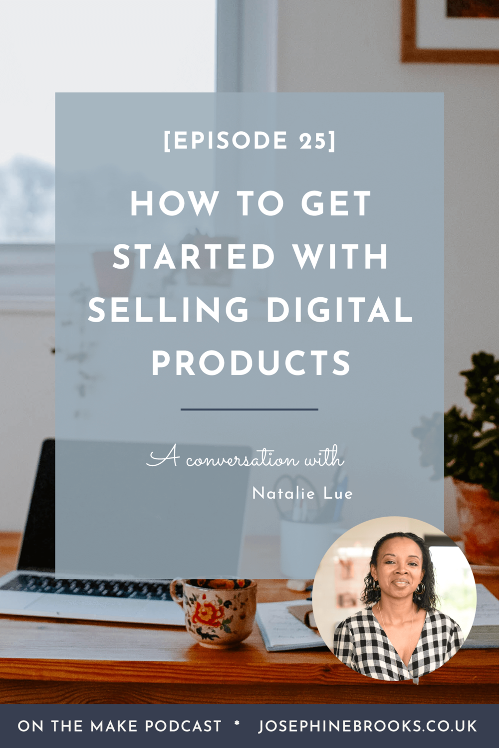 How to get started with selling digital products with Natalie Lue
