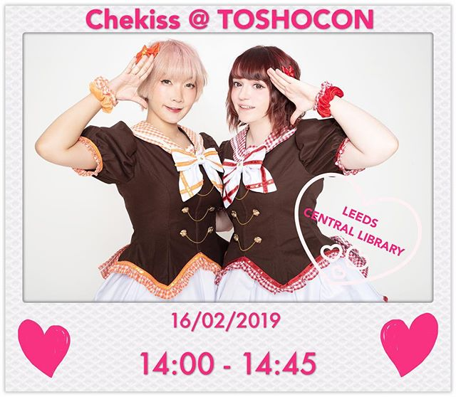 💞LIVE ANNOUNCEMENT💞 Chekiss will be performing in Leeds for the first time at #Toshocon2019 ! Catch us on Saturday 16th February, Leeds Central Library at 14:00! The focus is your heart!