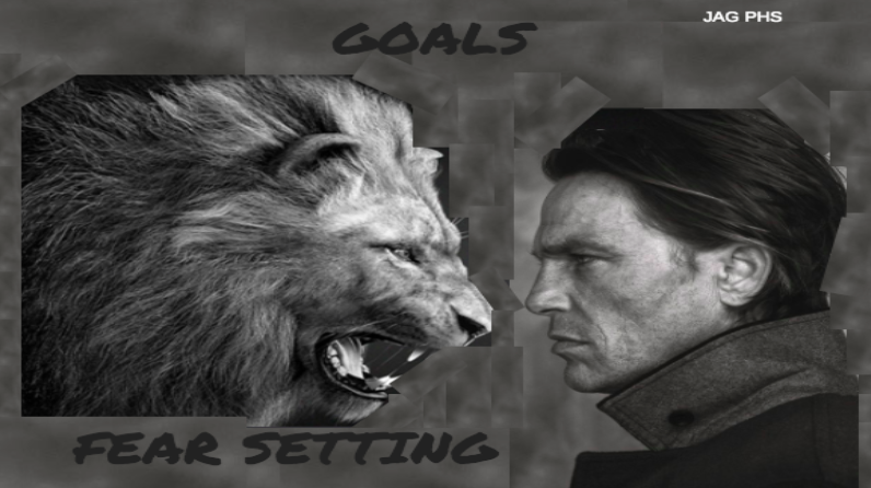 GOALS - Fear Setting
