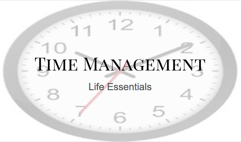 Life Essentials: Time Management