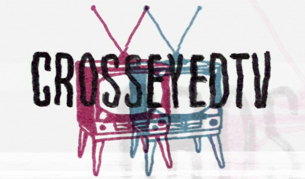 CrosseyedTV by Mike Henry streaming now!