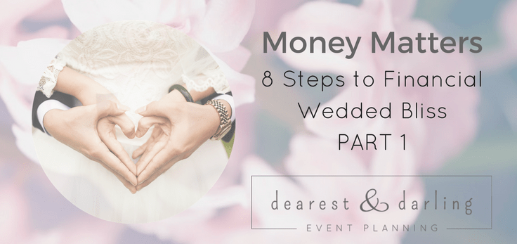 Money Matters: 8 Steps to Financial Wedded Bliss, Part 1