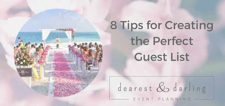 8 Tips for Creating The Perfect Guest List
