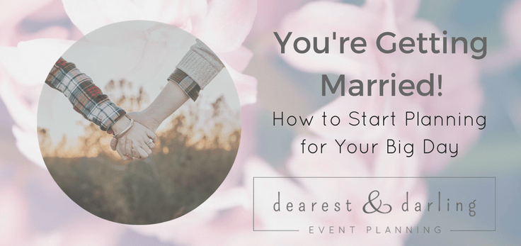 How to Start Planning for Your Wedding