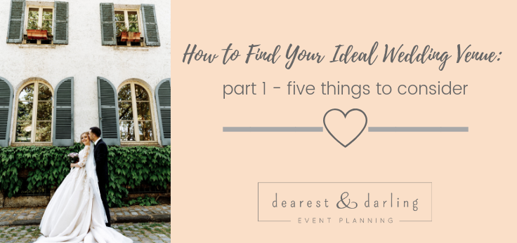 How to Find Your Ideal Wedding Venue - Part 1 - 5 Things to Consider