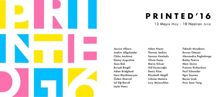 Printed '16    (2016)   Mixer'in geçen sene, sanatı daha ulaşılabilir kılma hedefine paralel olarak başlattığı sergi serisi Printed'ın ikinci sergisinde önemli isimler yer alıyor. Çağdaş sanat mekânı algısına farklı bir boyut kazandıran  Mixer , sınırlı sayıda edisyonlu baskıların ve fotoğrafların gösterildiği  Printed'16 'ya 13 Mayıs – 18 Haziran tarihleri arasında ev sahipliği yapıyor.