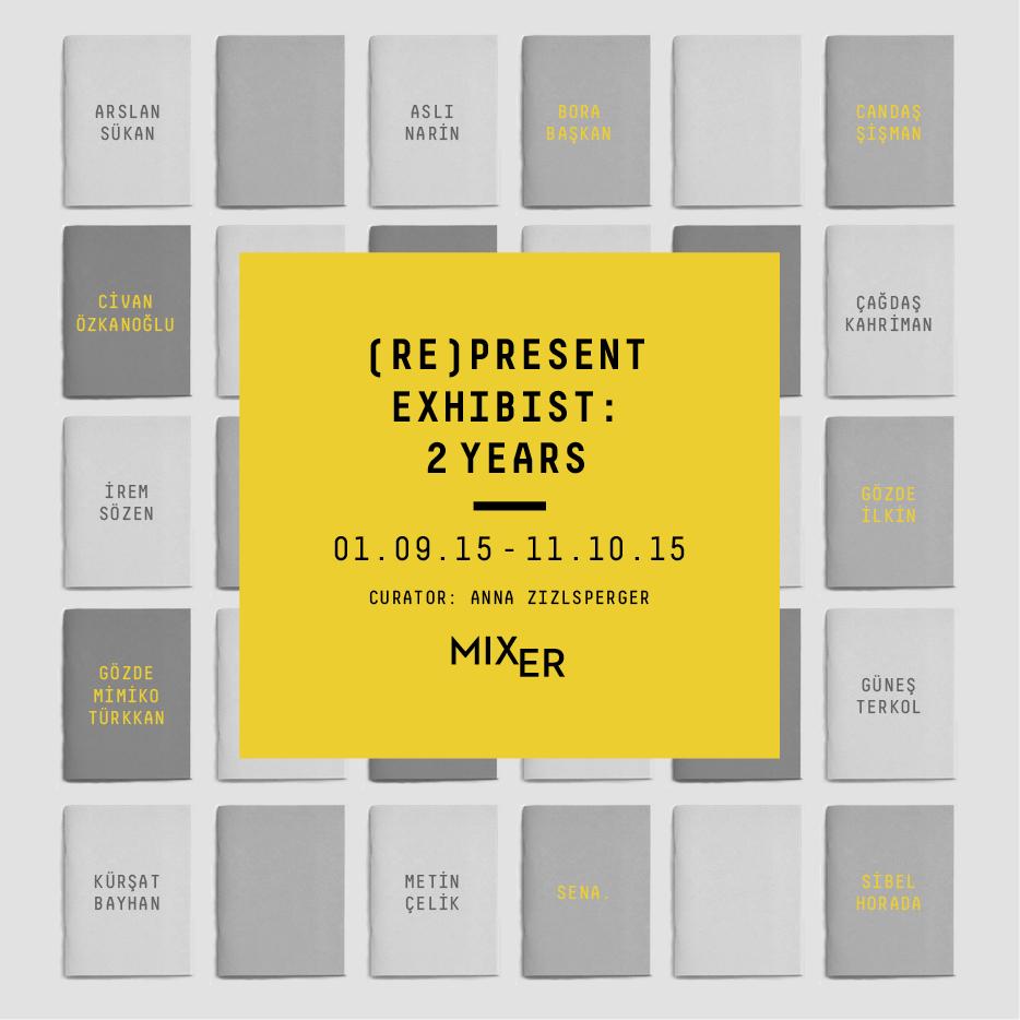 (Re)present Exhibist: 2 Years    (2015)   Türkiye çağdaş sanatına odaklanan ilk süreli İngilizce yayınlardan,  exhibist  dergisinin ikinci yıl dönümünde gerçekleşecek olan sergi,  exhibist 'in ilk sayısından bu yana sayfalarında yer verdiği sanatçılardan bir seçki sunuyor.  exhibist 'in iki yıllık serüveninin görsel kronolojisini 14 sanatçının katılımıyla Mixer'in galeri mekânına taşırken aynı zamanda derginin Türkiye çağdaş sanatı için bir platform olma arzusunu da gösteriyor.